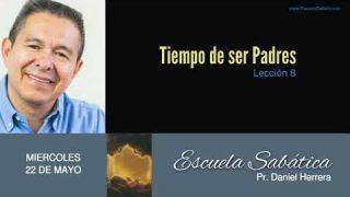 22 de mayo 2019 | La crianza como formadora de Discipulados | Escuela Sabática Pr. Daniel Herrera