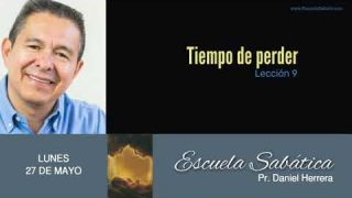 27 de mayo 2019 | Perder la confianza | Escuela Sabática Pr. Daniel Herrera