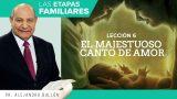 Comentario | Lección 6 | El majestuoso canto de amor | Escuela Sabática Pr. Alejandro Bullón