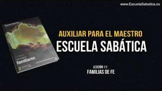 Auxiliar | Lección 11 | Familias de Fe | Escuela Sabática Semanal