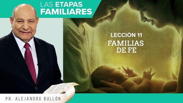Comentario | Lección 11 | Familias de fe | Escuela Sabática Pr. Alejandro Bullón