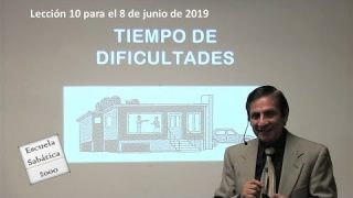 Lección 10 | Tiempo de dificultades | Escuela Sabática 2000