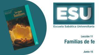 Lección 11 | Familias de fe | Escuela Sabática Universitaria