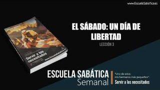 Lección 3 | El sábado un día de libertad | Escuela Sabática Semanal