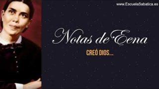 Notas de Elena | Lección 1 | Creó Dios | Escuela Sabática Semanal