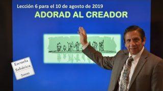 Lección 6 | Adorad al Creador | Escuela Sabática 2000
