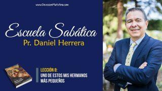 Lección 8   Uno de estos mis hermanos más pequeños   Escuela Sabática Pr. Daniel Herrera