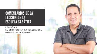 Lección 9 | El servicio en la iglesia del Nuevo Testamento | Escuela Sabática Pr. Ruben Bullón