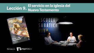 Lección 9 | El servicio en la iglesia del Nuevo Testamento | Escuela Sabática Viva