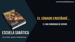 Auxiliar   Lección 13   Una comunidad de siervos   Escuela Sabática Semanal
