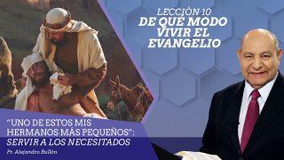 Comentario | Lección 10 | De qué modo vivir el evangelio | Escuela Sabática Pr. Alejandro Bullón
