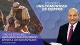 Comentario | Lección 13 | Una comunidad de siervos | Escuela Sabática Pr. Alejandro Bullón