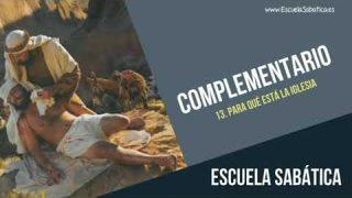 Complementario   Lección 13   Para qué está la iglesia   Escuela Sabática Semanal