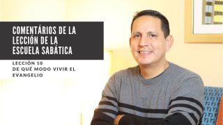 Lección 10 | De qué modo vivir el evangelio | Escuela Sabática Pr. Ruben Bullón