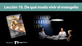 Lección 10 | De qué modo vivir el evangelio | Escuela Sabática Viva