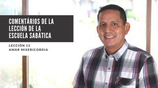 Lección 12 | Amar misericordia | Escuela Sabática Pr. Ruben Bullon