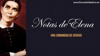 Notas de Elena   Lección 13   Una comunidad de siervos   Escuela Sabática Semanal