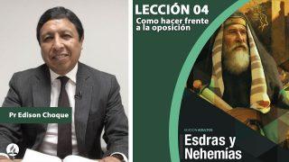 Bosquejo | Lección 4 | Cómo hacer frente a la oposición | Escuela Sabática Pr. Edison Choque
