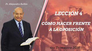 Comentario | Lección 4 | Cómo hacer frente a la oposición | Escuela Sabática Pr. Alejandro Bullón