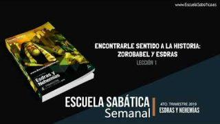 Lección 1 | Encontrarle sentido a la Historia: Zorobabel y Esdras | Escuela Sabática Semanal