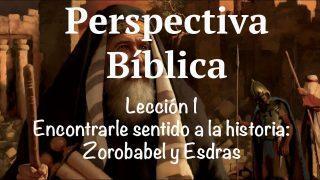 Lección 1   Encontrarle sentido a la historia   Escuela Sabática Perspectiva Bíblica