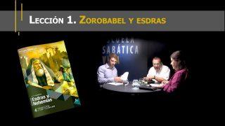 Lección 1   Encontrarle sentido a la historia: Zorobabel y Esdras   Escuela Sabática Viva