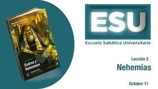 Lección 2 | Nehemías | Escuela Sabática Universitaria
