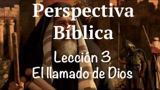 Lección 3   El llamado de Dios   Escuela Sabática Perspectiva Bíblica