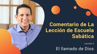 Lección 3 | El llamado de Dios | Escuela Sabática Pr. Ruben Bullón
