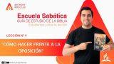 Lección 4   Cómo Hacer Frente a la Oposición   Escuela Sabática Pr. Anthony Araujo