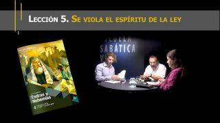 Lección 5 | Se viola el espíritu de la Ley | Escuela Sabática Viva