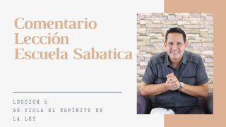Lección 5 | Se viola el Espíritu de la Ley | Escuela Sabática Pr. Ruben Bullón