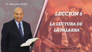 Comentario | Lección 6 | La lectura de la Palabra | Escuela Sabática Pr. Alejandro Bullón