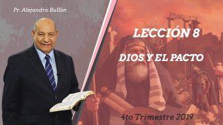 Comentario | Lección 8 | Dios y el Pacto | Escuela Sabática Pr. Alejandro Bullón