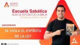 Lección 5 | Se viola el espíritu de la Ley | Escuela Sabática Pr. Anthony Araujo