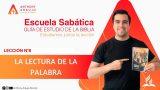 Lección 6 | La Lectura de la Palabra | Escuela Sabática Pr. Anthony Araujo