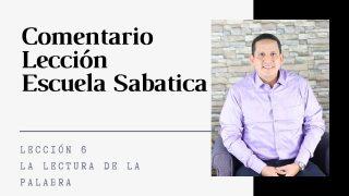 Lección 6 | La lectura de la Palabra | Escuela Sabática Pr. Ruben Bullón