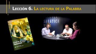 Lección 6 | La lectura de la Palabra | Escuela Sabática Viva