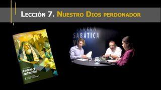 Lección 7 | Nuestro Dios perdonador | Escuela Sabática Viva
