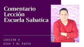 Lección 8 | Dios y el Pacto | Escuela Sabática Pr. Ruben Bullón