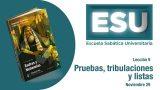 Lección 9 | Pruebas, tribulaciones y listas | Escuela Sabática Universitaria