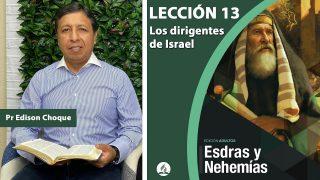 Bosquejo   Lección 13   Los dirigentes de Israel   Escuela Sabática Pr. Edison Choque