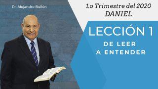Comentario   Lección 1   De leer a entender   Escuela Sabática Pr. Alejandro Bullón