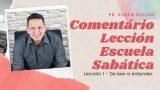Lección 1   De leer a entender   Escuela Sabática Pr. Ruben Bullón