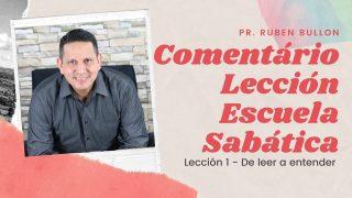 Lección 1 | De leer a entender | Escuela Sabática Pr. Ruben Bullón
