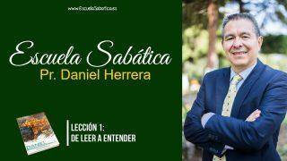 Lección 1   De leer a entender   Escuela Sabática Pr. Daniel Herrera