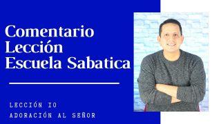 Lección 10 | Adoración a Dios | Escuela Sabática Pr. Ruben Bullón