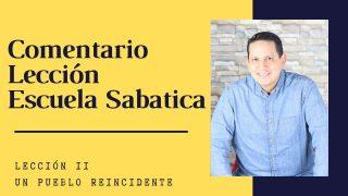 Lección 11 | Un Pueblo reincidente | Escuela Sabática Pr. Ruben Bullón
