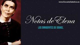 Notas de Elena | Lección 13 | Los dirigentes de Israel | Escuela Sabática Semanal