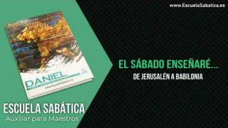 Auxiliar | Lección 2 | De Jerusalén a Babilonia | Escuela Sabática Semanal